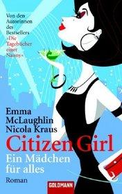 Citizen Girl - Ein M�dchen f�r alles