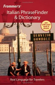 Frommer's Italian PhraseFinder & Dictionary (Frommer's Phrase Books)