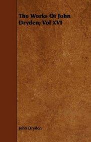 The Works Of John Dryden; Vol XVI