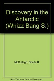Discovery in the Antarctic (Whizz Bang S)