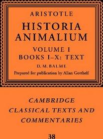 Aristotle: Historia Animalium: Volume 1, Books I-X: Text (Cambridge Classical Texts and Commentaries)