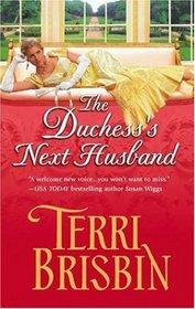 The Duchess's Next Husband (Harlequin Historical, No 751)