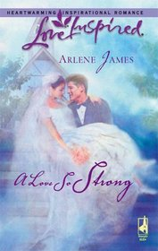 A Love So Strong (Wheeler Family, Bk 3) (Love Inspired, No 363)
