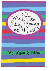 52 Ways to Stay Young at Heart (52  Card Deck)