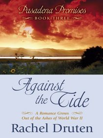 Against the Tide: A Romance Grows Out of the Ashes of World War II (Thorndike Press Large Print Christian Romance Series)