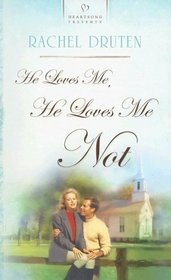 He Loves Me, He Loves Me Not (Heartsong Presents)