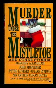 Murder Under the Mistletoe: And Other Stories from Ellery Queen's Mystery Magazine and Alfred Hitchcock's Mystery Magazine