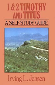 1 & 2 Timothy and Titus: A Self-Study Guide (Bible Self-Study Series)