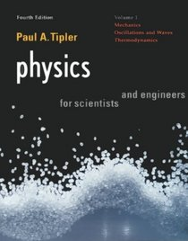 Physics For Scientists and Engineers : Vol. 1: Mechanics, Oscillations and Waves, Thermodynamics (Physics for Scientists  Engineers, Chapters 1-21)