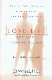 Love Life for Every Married Couple: How to Fall in Love, Stay in Love, Rekindle Your Love