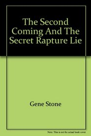 The second coming and the secret rapture lie
