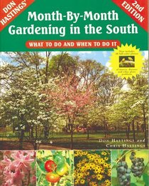Month-By-Month Gardening in the South : What to Do and When to Do It