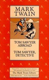 Tom Sawyer Abroad ; Tom Sawyer Detective