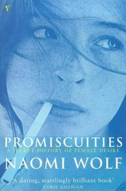 Promiscuities a Secret History of Female