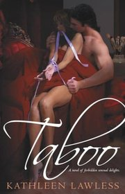 Taboo : A Novel of Forbidden Sensual Delights.