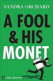 A Fool and His Monet (Serena Jones, Bk 1)