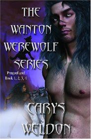 The Wanton Werewolf Series : Prequel and Book 1, 2, 3, 4