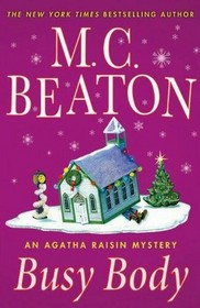 Busy Body (Agatha Raisin, Bk 21)