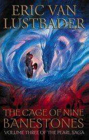 The Cage of Nine Banestones (Pearl Saga)