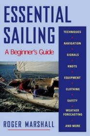 Essential Sailing: A Beginner's Guide