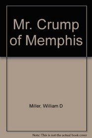 Mr. Crump of Memphis