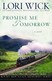 Promise Me Tomorrow (Rocky Mountain Memories, Bk 4)