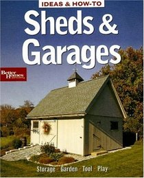 Sheds & Garages (Ideas & How-to)