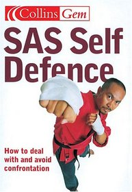 Sas Self Defence: How To Deal With And Avoid Confrontation (Collins Gem Ser)