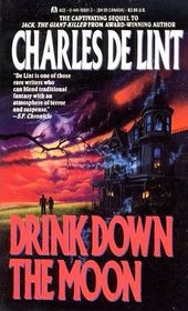 Drink Down the Moon (Jack of Kinrowan, Bk 2) (Ottawa and the Valley)