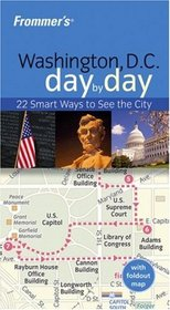 Frommer's Washington D.C. Day by Day (Frommer's Day by Day)