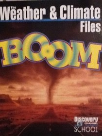 The Weather and Climate Files, Boom (Discovery Channel School)
