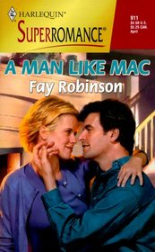 A Man Like Mac (Harlequin Superromance, No 911)