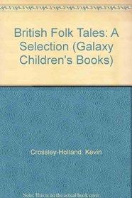 British Folk Tales: A Selection (Galaxy Children's Large Print)