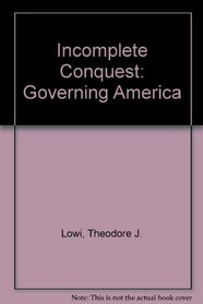 Incomplete conquest, governing America