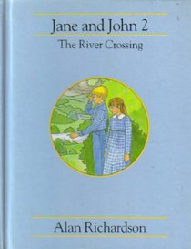 Jane and John: The River Crossing
