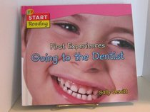 First Experiences: Going to the Dentist (First Experiences)