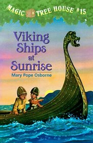 Viking Ships at Sunrise (Magic Tree House, Bk 15)