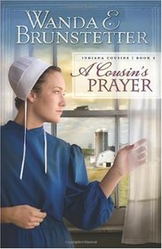 A Cousin's Prayer (Indiana Cousins, Bk 2)