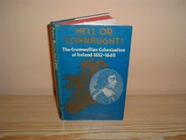 Hell or Connaught: Cromwellian Colonisation of Ireland, 1652-60