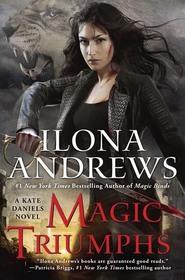 Magic Triumphs (Kate Daniels, Bk 10)
