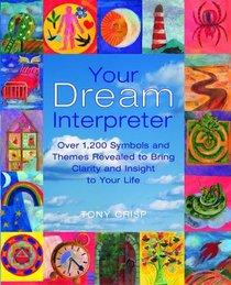 Your Dream Interpreter: Over 1,200 Dream Symbols Revealed