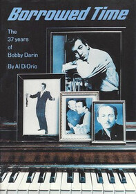 Borrowed Time: The 37 Years of Bobby Darin