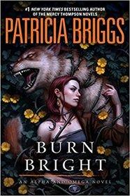 Burn Bright (Alpha and Omega, Bk 5)