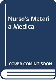 Nurse's Materia Medica