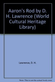 Aaron's Rod by D. H. Lawrence (World Cultural Heritage Library)