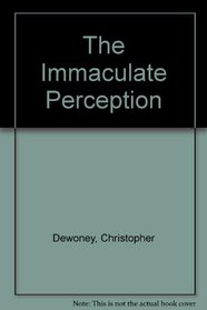 The Immaculate Perception