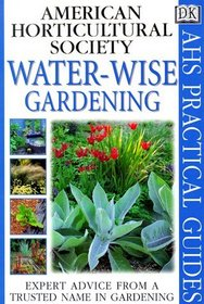 American Horticultural Society Practical Guides: Water-wise Gardening