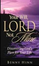 Your Will, Lord Not Mine: Discovering God's Plan for Your Life