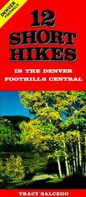 12 Short Hikes Denver Foothills Central