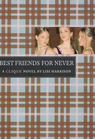 Best Friends for Never (Clique, Bk 2)